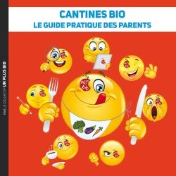 CANTINES BIO Le guide pratique des parents